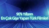 90'lı yılların en çok gişe yapan Türk filmleri