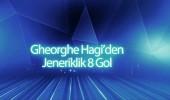 Georghe Hagi'den jeneriklik 8 gol!