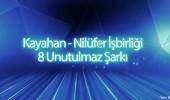 Kayahan ve Nilüfer'in unutulmaz şarkıları!