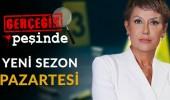 Gerçeğin Peşinde bugün TV8'de başlıyor!