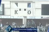 Türk futbol tarihinin sıra dışı 8 maçı
