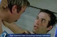 Türk sinemasının unutulmaz hamam sahneleri