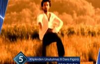 Kliplerden unutulmaz sekiz dans figürü