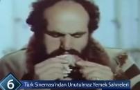 Türk sinemasından unutulmaz yemek sahneleri