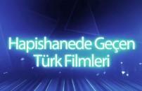 Hapishanede geçen Türk filmleri