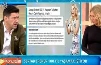 Sertab Erener 100 yaşına kadar yaşamak istiyor