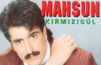 90'lı yıllara damga vuran Mahsun Kırmızıgül şarkıları