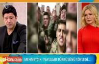 Mehmetçik Yaylalar Türküsü'nü söyledi