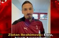 Dünyaca ünlü futbolcu Zlatan İbrahimovic'ten Acun Ilıcalı ve Ebru Gündeş'e özel mesaj