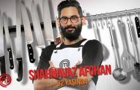 MasterChef Shahnavaz Afghan kimdir, kaç yaşındadır? Mesleği ne?