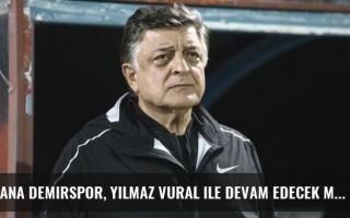Adana Demirspor, Yılmaz Vural ile devam edecek mi?