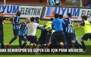 Adana Demirspor'da Süper Lig için prim müjdesi!