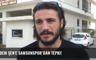 Erdem Şen'e Samsunspor'dan tepki!