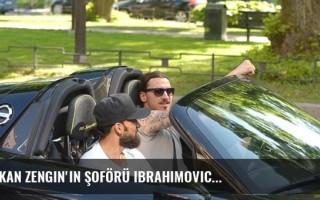 Erkan Zengin'in şoförü Ibrahimovic...