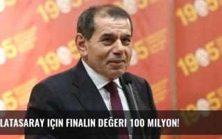 Galatasaray için finalin değeri 100 Milyon!