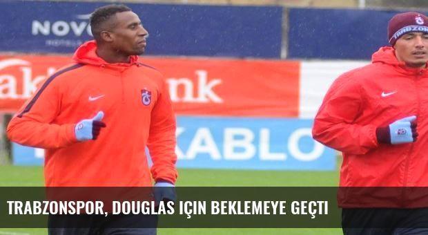 Trabzonspor, Douglas için beklemeye geçti