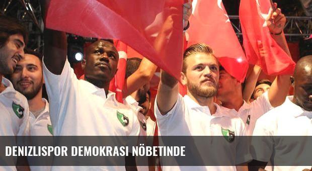 Denizlispor demokrasi nöbetinde