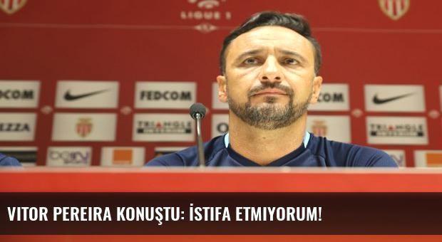 Vitor Pereira konuştu: İstifa etmiyorum!