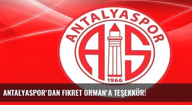 Antalyaspor'dan Fikret Orman'a teşekkür!