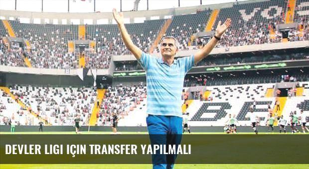 Devler Ligi için transfer yapılmalı