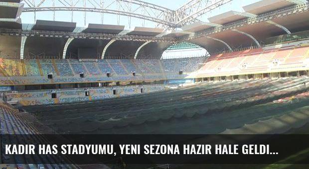 Kadir Has Stadyumu, yeni sezona hazır hale geldi