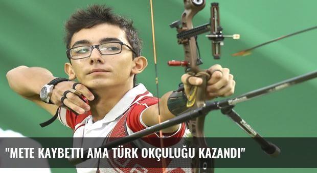 'Mete kaybetti ama Türk okçuluğu kazandı'