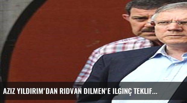 Aziz Yıldırım'dan Rıdvan Dilmen'e ilginç teklif