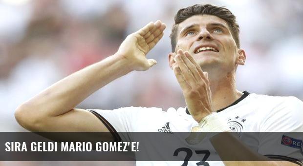 Sıra geldi Mario Gomez'e!