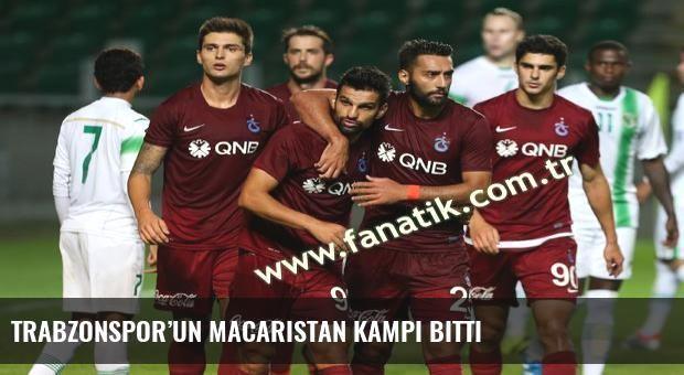 Trabzonspor'un Macaristan kampı bitti