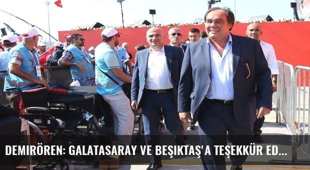 Demirören: Galatasaray ve Beşiktaş'a teşekkür ediyorum