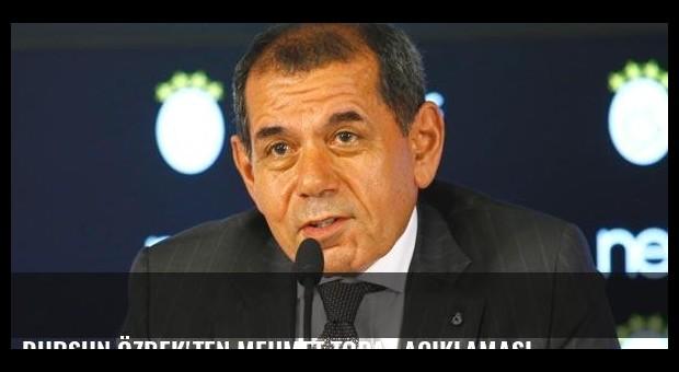 Dursun Özbek'ten Mehmet Topal açıklaması