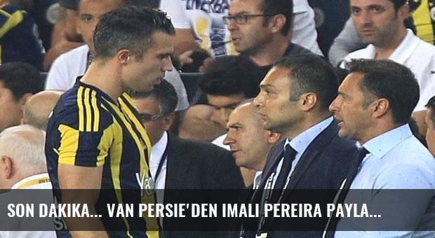 Son dakika... Van Persie'den imalı Pereira paylaşımı.