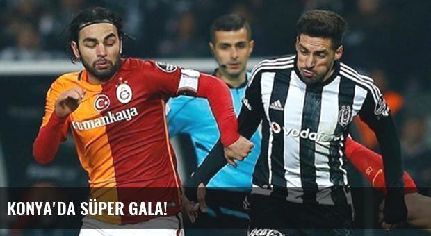 Konya'da süper gala!