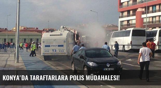 Konya'da taraftarlara polis müdahalesi!