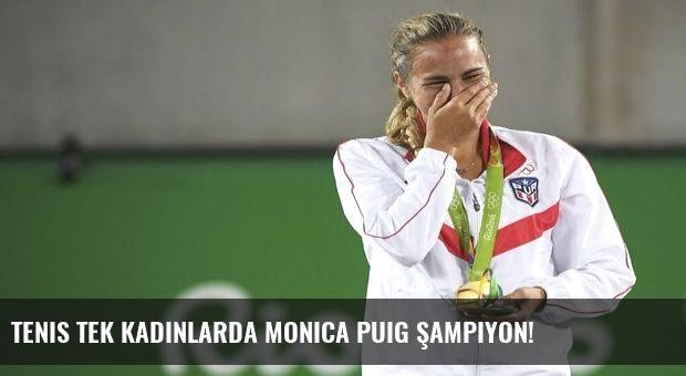 Tenis tek kadınlarda Monica Puig şampiyon!