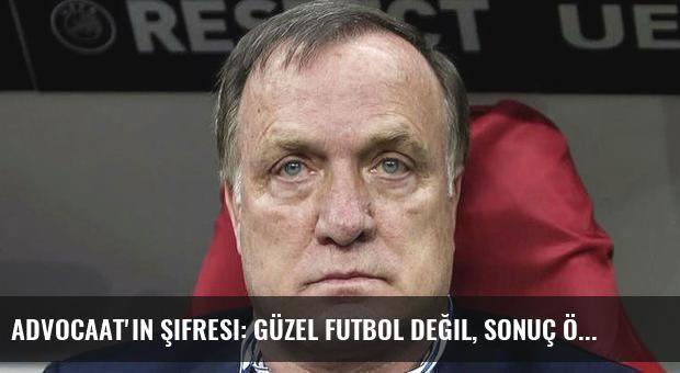 Advocaat'ın şifresi: Güzel futbol değil, sonuç önemli!