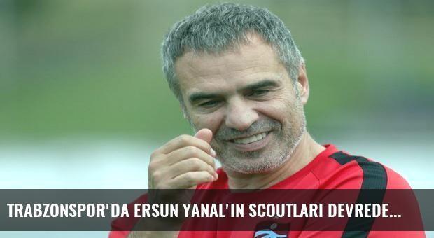 Trabzonspor'da Ersun Yanal'ın scoutları devrede