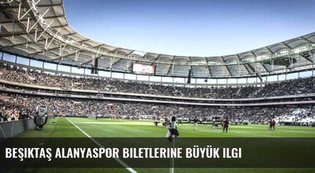 Beşiktaş Alanyaspor biletlerine büyük ilgi