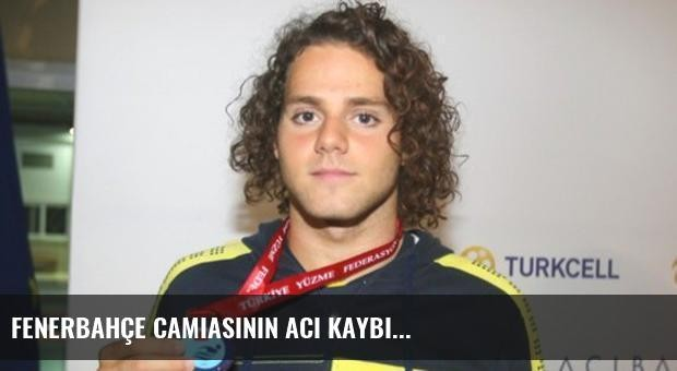 Fenerbahçe camiasının acı kaybı...