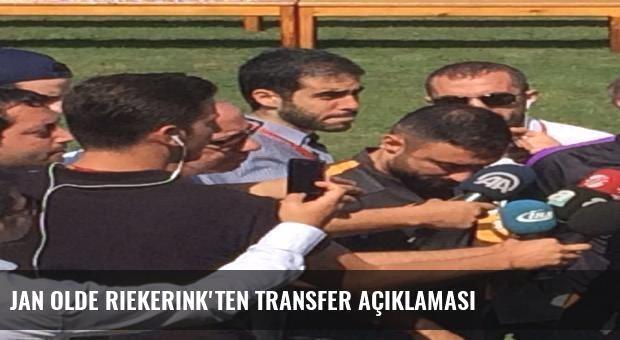 Jan Olde Riekerink'ten transfer açıklaması