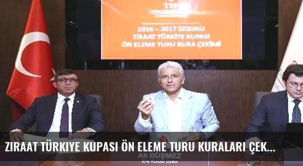 Ziraat Türkiye Kupası Ön Eleme Turu kuraları çekildi
