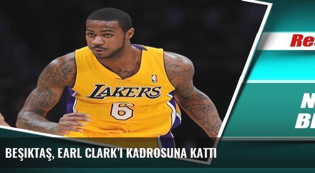 Beşiktaş, Earl Clark'ı kadrosuna kattı