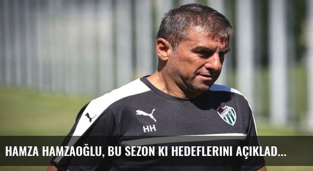 Hamza Hamzaoğlu, bu sezon ki hedeflerini açıkladı