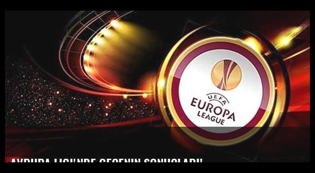 Avrupa Ligi'nde gecenin sonuçları!