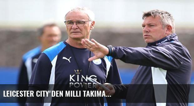 Leicester City'den milli takıma...