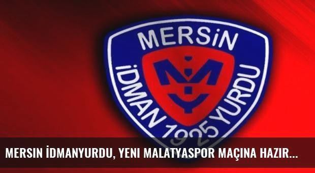 Mersin İdmanyurdu, Yeni Malatyaspor maçına hazır