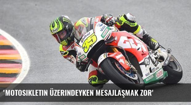 'Motosikletin üzerindeyken mesajlaşmak zor'