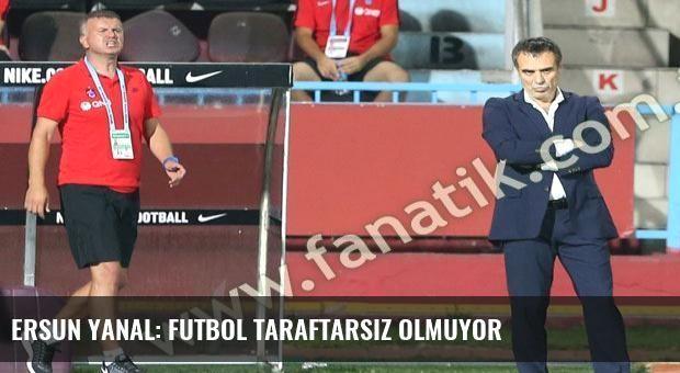 Ersun Yanal: Futbol taraftarsız olmuyor
