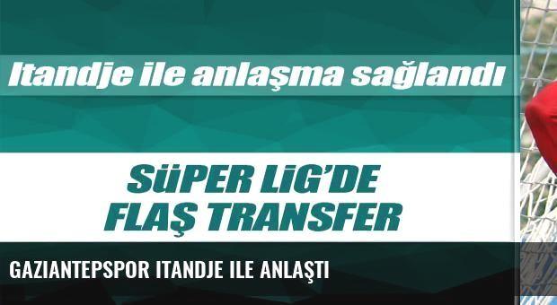 Gaziantepspor Itandje ile anlaştı