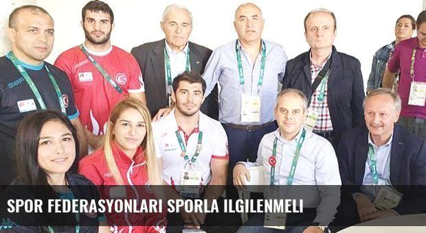 Spor federasyonları sporla ilgilenmeli